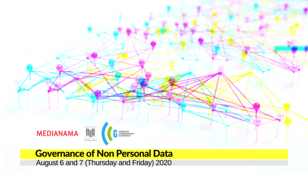 Agenda and Reading List: Governance of Non Personal Data, August 6 and 7, 2020